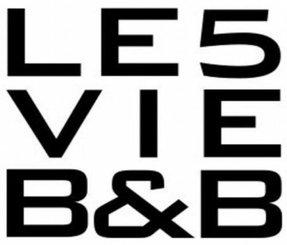 B&B LE 5 VIE